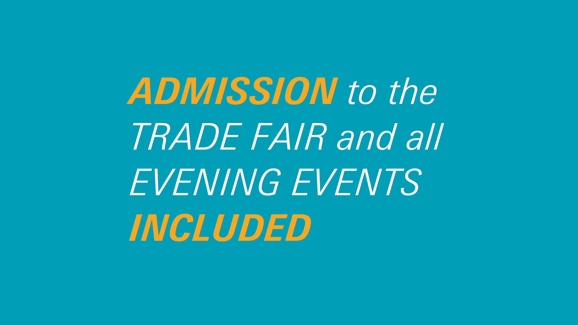Admission to the trade fair and all evening events included
