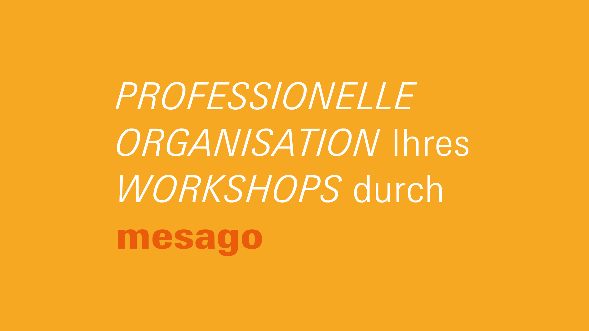 Professionelle Organisation Ihres Workshops durch Mesago